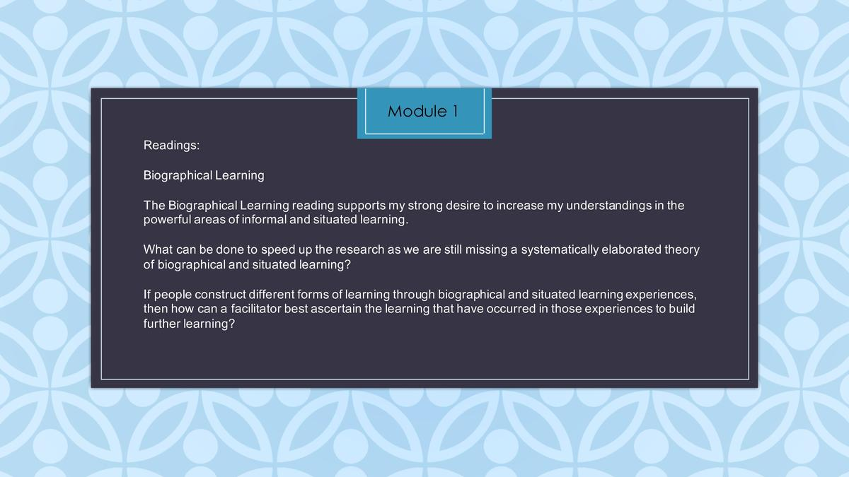 Module 1 Readings  Biographical   Learning The   Biographical   Learning   reading   supports   my   strong   desire   to ...