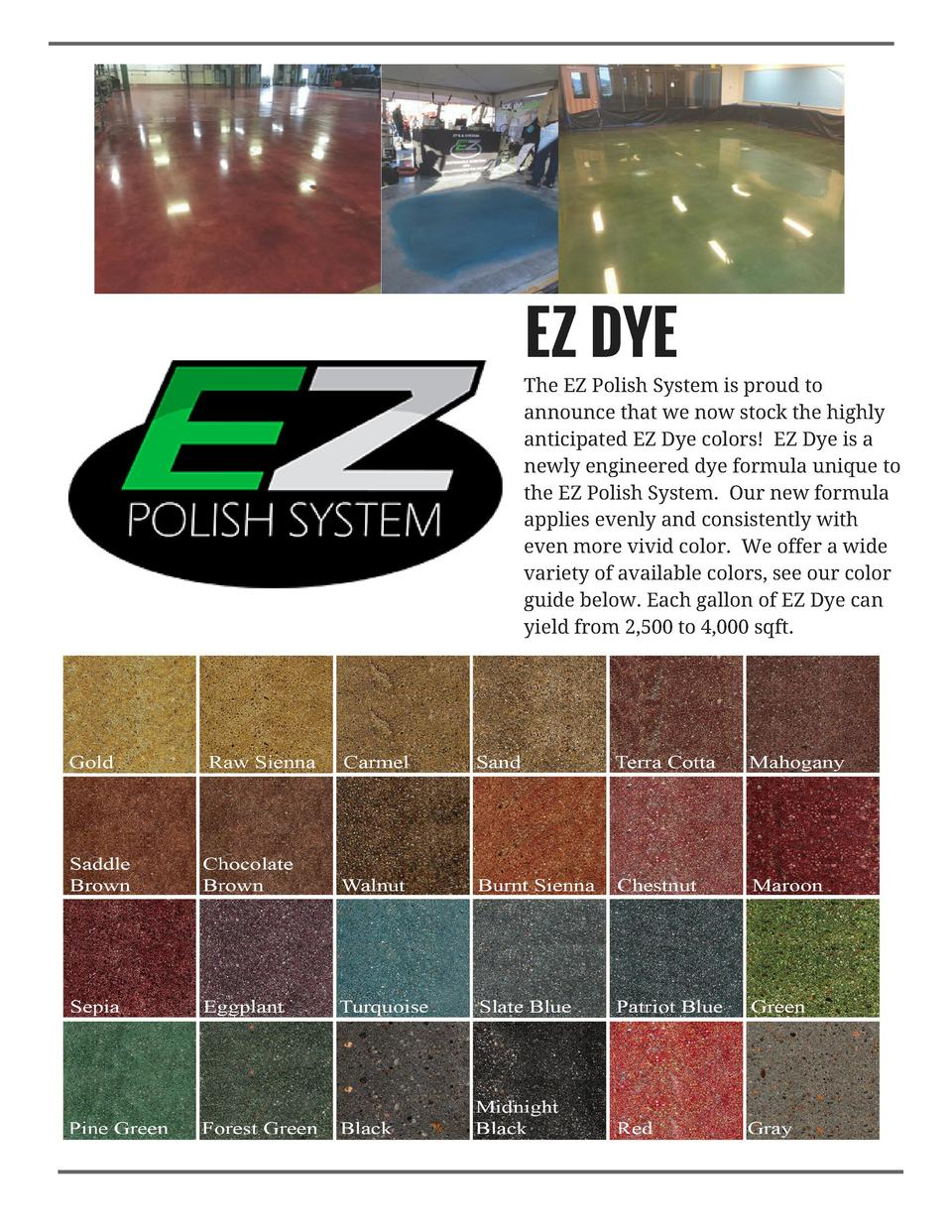 EZ DYE   The EZ Polish System is proud to announce that we now stock the highly anticipated EZ Dye colors    EZ Dye is a n...