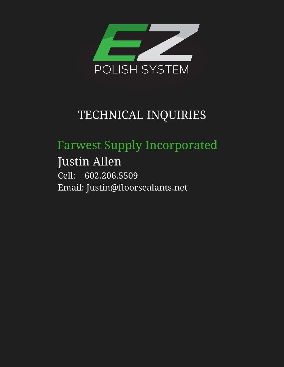 TECHNICAL INQUIRIES Farwest Supply Incorporated Justin Allen Cell       602.206.5509 Email   Justin floorsealants.net