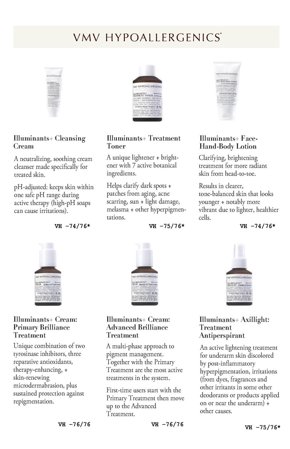 .  V M V H Y P OA L L E R G E N I C S         Illuminants  Cleansing Cream A neutralizing, soothing cream cleanser made sp...