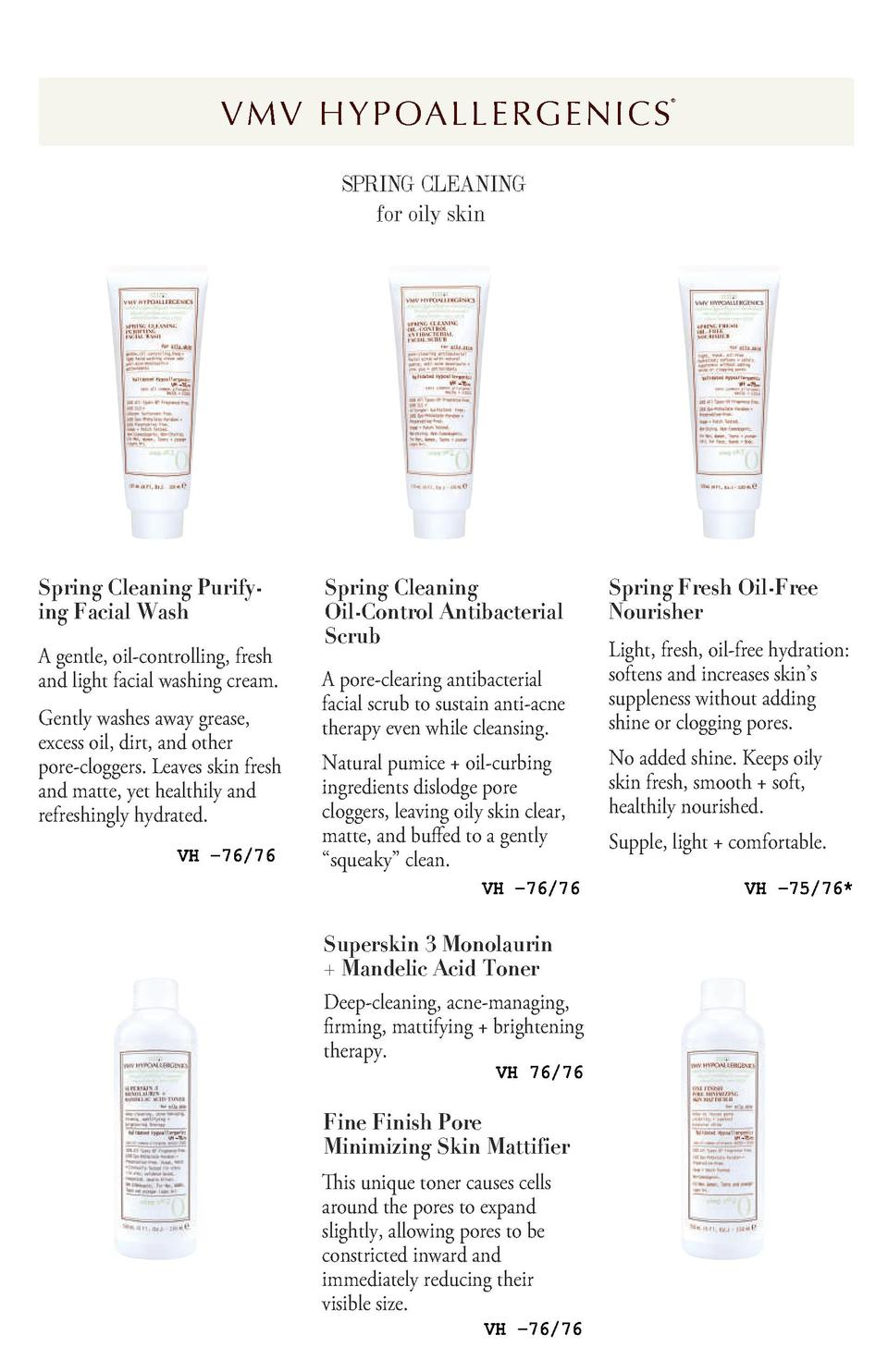 V M V H Y P OA L L E R G E N I C S         SPRING CLEANING for oily skin  Spring Cleaning Purifying Facial Wash A gentle, ...