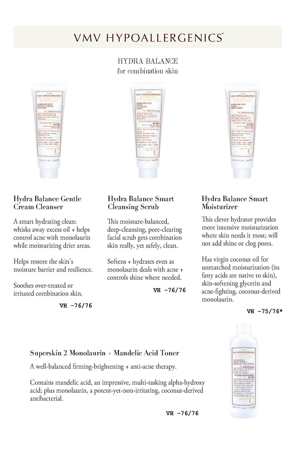 n   6   V M V H Y P OA L L E R G E N I C S      HYDRA BALANCE for combination skin  Hydra Balance Gentle Cream Cleanser  H...