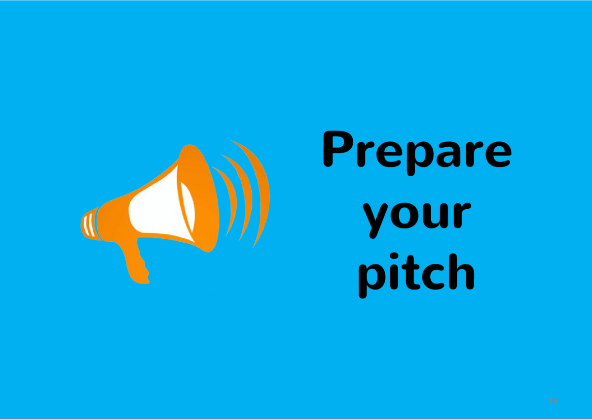 Prepare your pitch 16