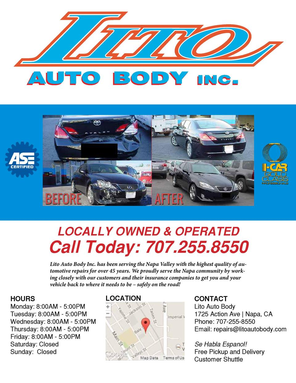 LOCALLY OWNED   OPERATED  Call Today  707.255.8550 Lito Auto Body Inc. has been serving the Napa Valley with the highest q...