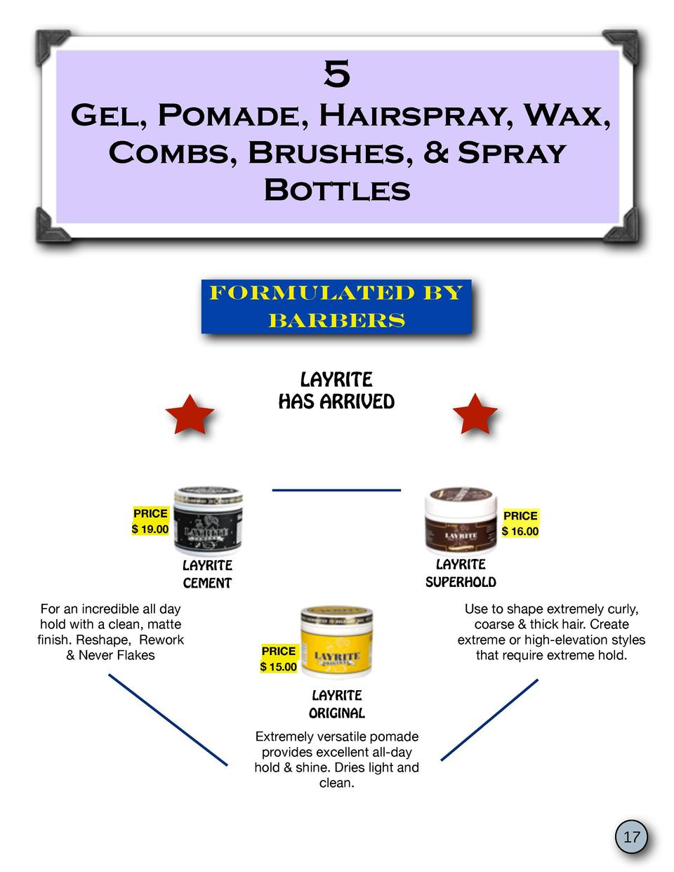 5 Gel, Pomade, Hairspray, Wax, Combs, Brushes,   Spray Bottles FORMULATED BY BARBERS LAYRITE HAS ARRIVED  PRICE   19.00  P...