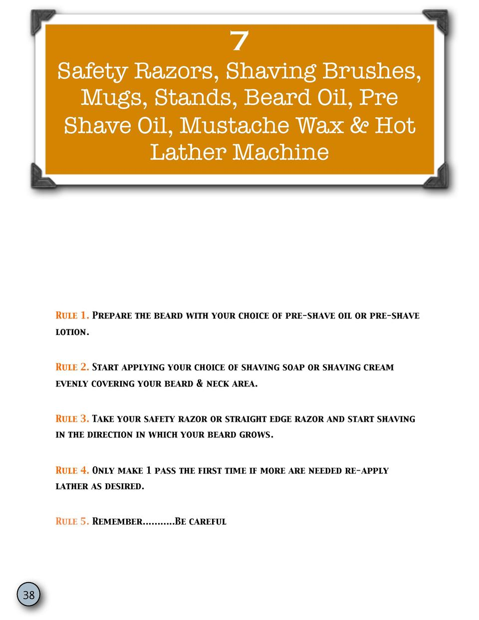 7 Safety Razors, Shaving Brushes, Mugs, Stands, Beard Oil, Pre Shave Oil, Mustache Wax   Hot Lather Machine  Rule 1. Prepa...