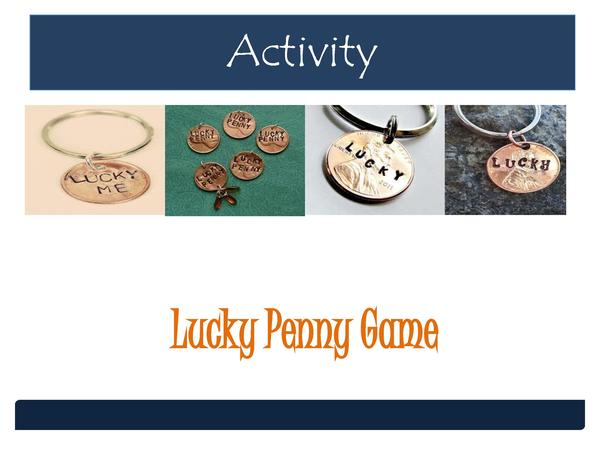 Activity  Lucky Penny Game