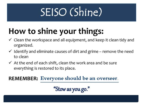 SEISO  Shine  How to shine your things      Clean the workspace and all equipment, and keep it clean tidy and organized.  ...