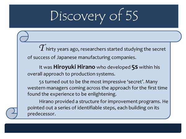 Discovery of 5S T hirty years ago, researchers started studying the secret of success of Japanese manufacturing companies....