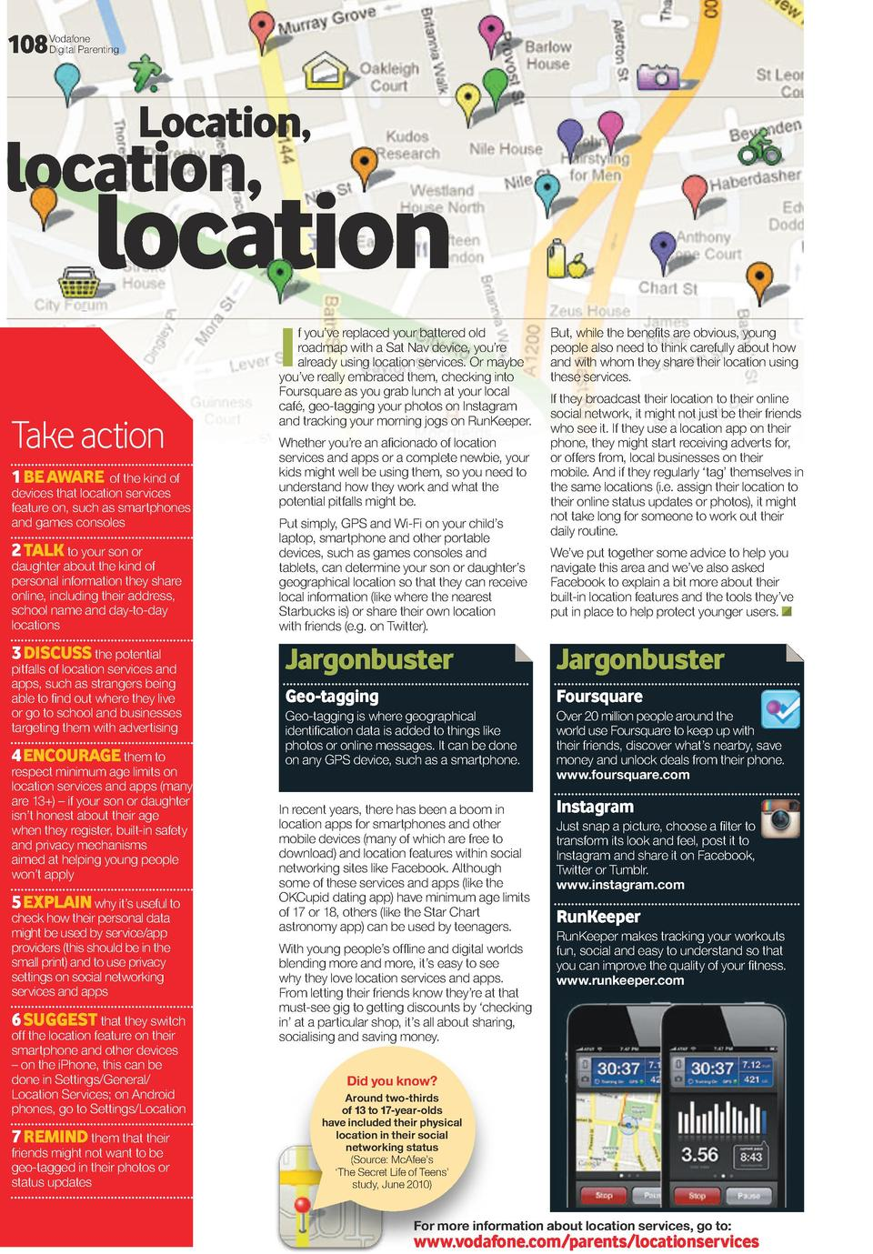 108  Vodafone Digital Parenting  location,  location,  location I  Take action 1 be aWare of the kind of  devices that loc...