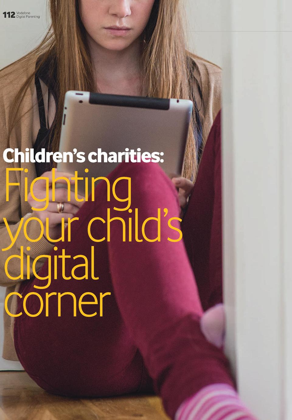 112  Vodafone Digital Parenting  Children   s charities   Fighting your child   s digital corner