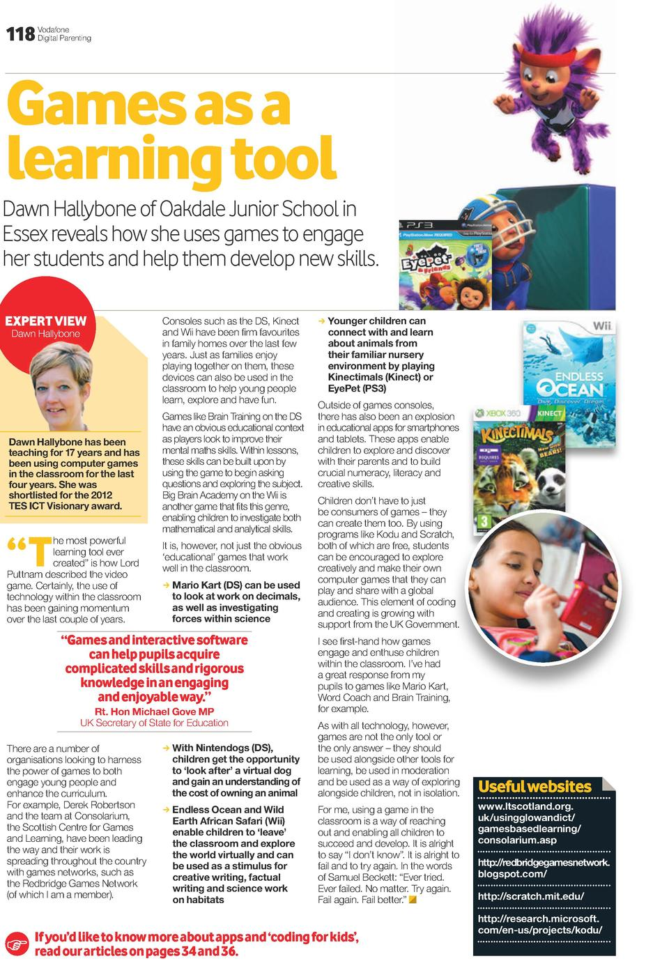 118  Vodafone Digital Parenting  games as a learning tool Dawn Hallybone of Oakdale Junior School in Essex reveals how she...