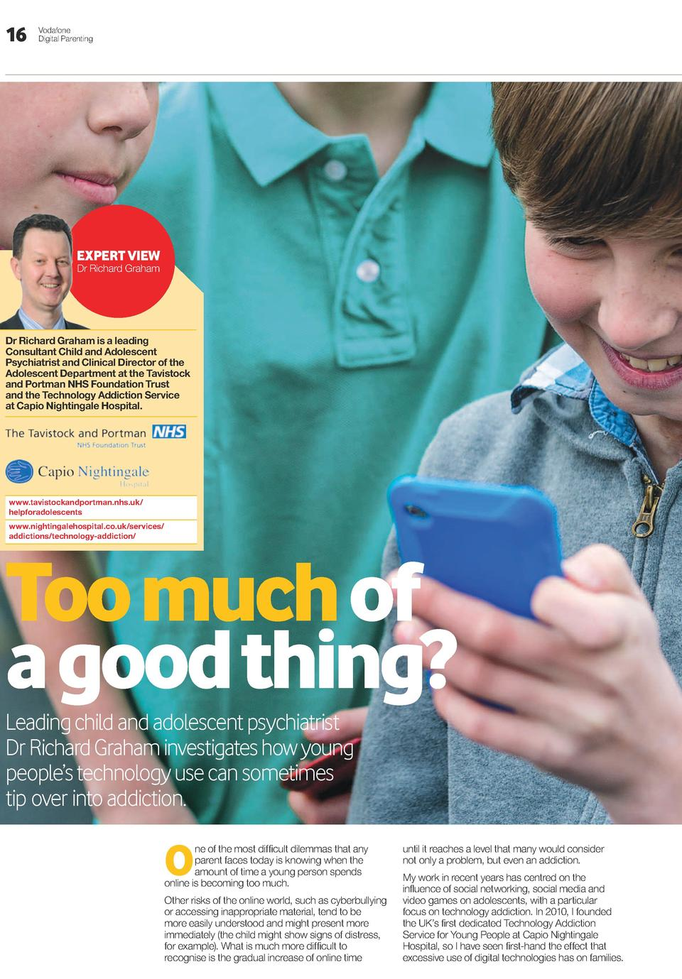 16  Vodafone Digital Parenting  EXPERT VIEW Dr Richard Graham  Dr Richard Graham is a leading Consultant Child and Adolesc...