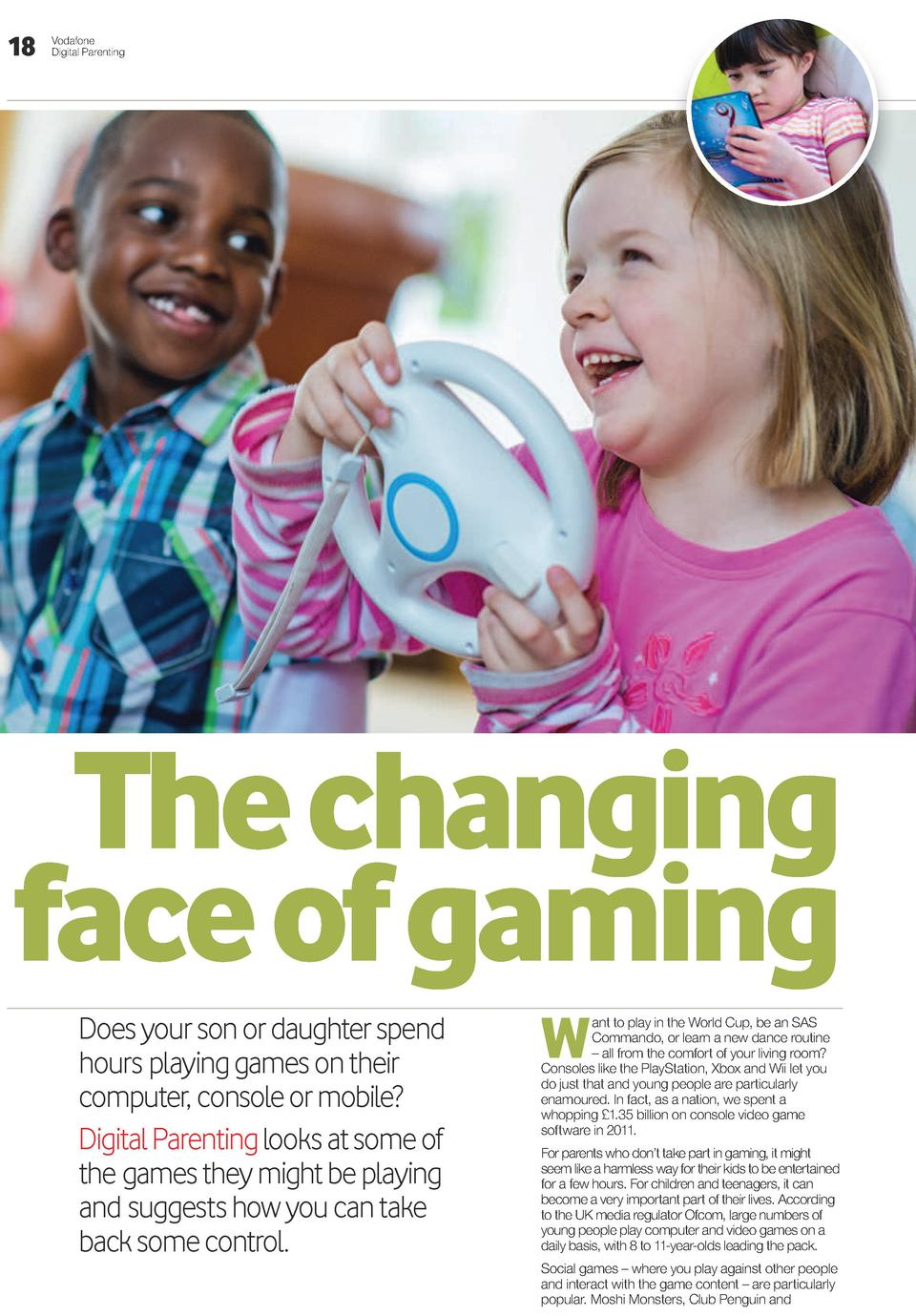18  Vodafone Digital Parenting  The changing face of gaming Does your son or daughter spend hours  playing games on their ...