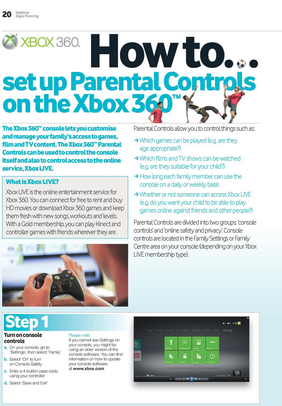 20  Vodafone Digital Parenting  How to    set up Parental Controls  on the Xbox 360       The Xbox 360    console lets you...