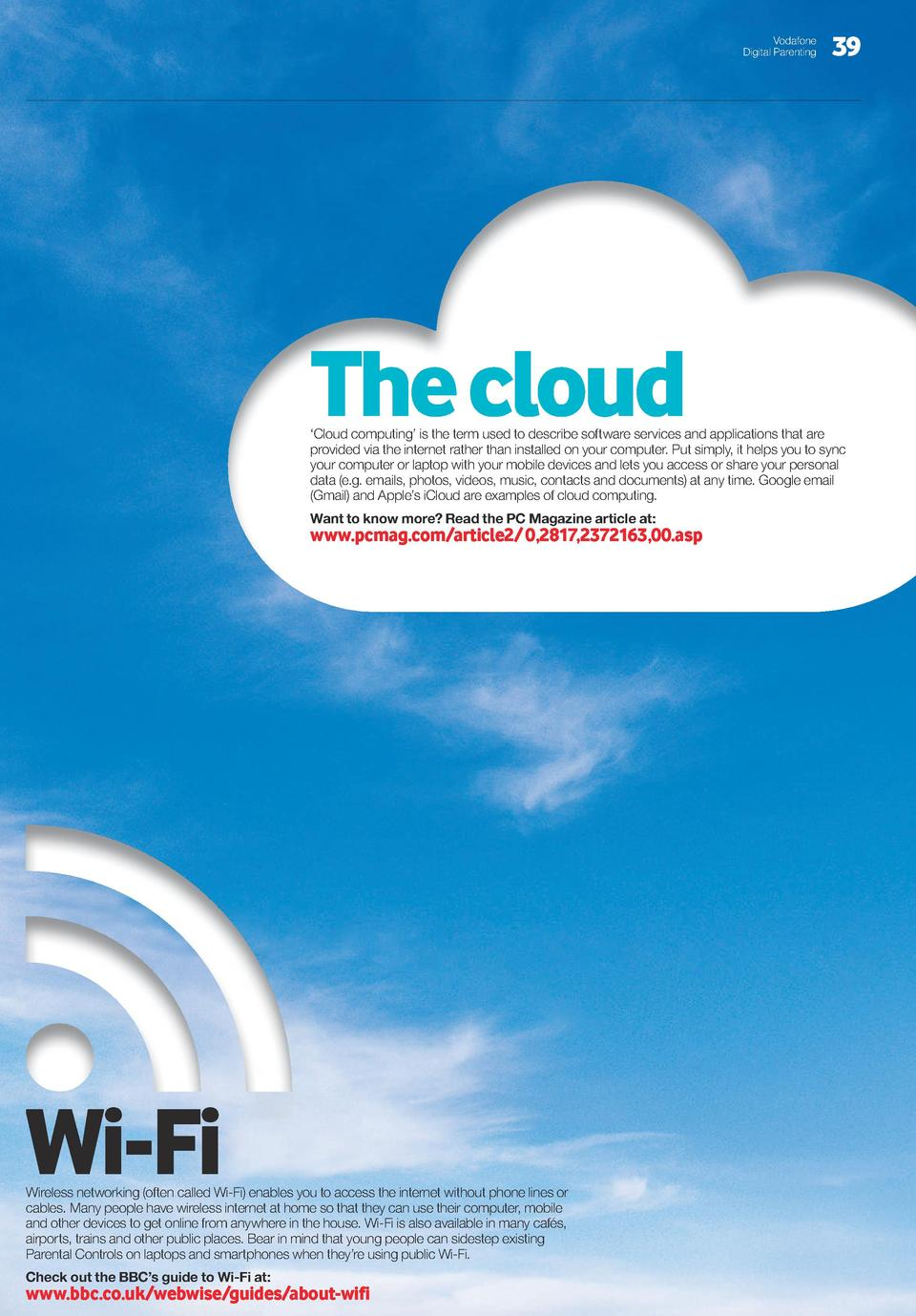 Vodafone Digital Parenting  The cloud  39     Cloud computing    is the term used to describe software services and applic...