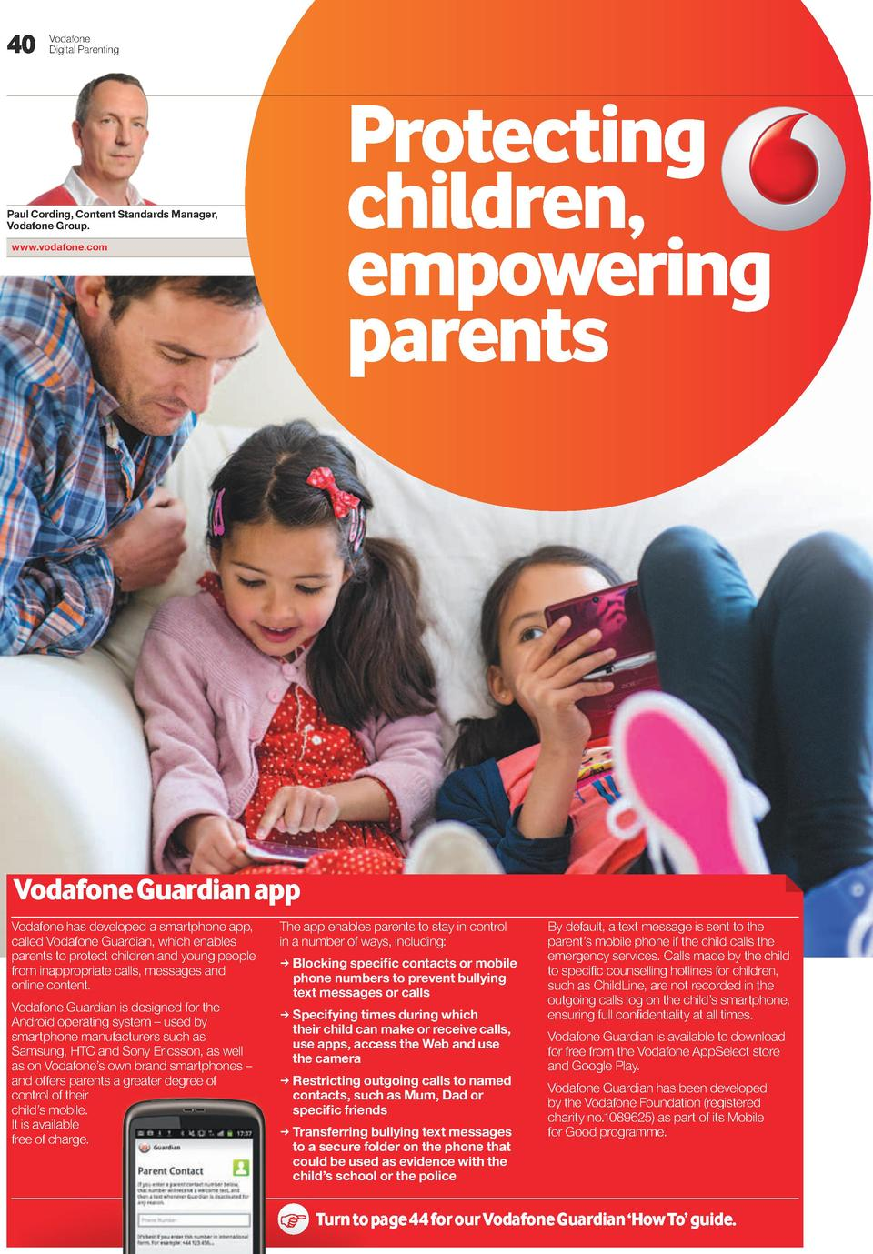 40  Vodafone Digital Parenting  Protecting children, empowering parents  Paul Cording, Content Standards Manager, Vodafone...