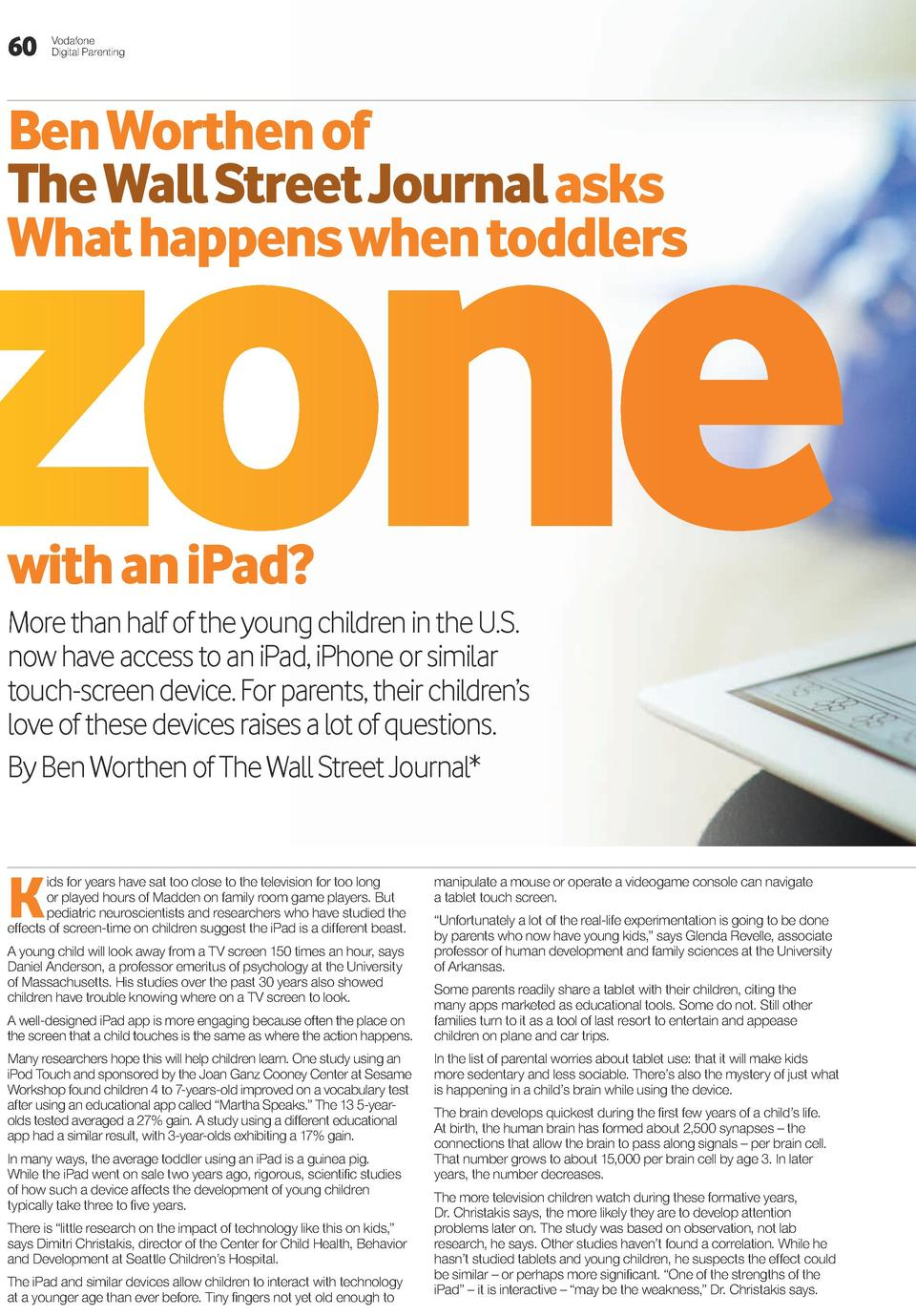 60  Vodafone Digital Parenting  Ben Worthen of The Wall Street Journal asks What happens when toddlers  with an iPad  More...
