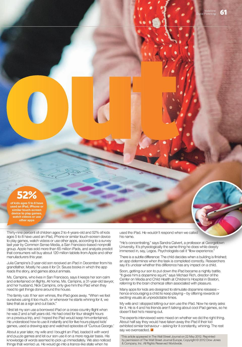 Vodafone Digital Parenting  61  52  of kids ages 5 to 8 have used an iPad, iPhone or similar touch-screen device to play g...