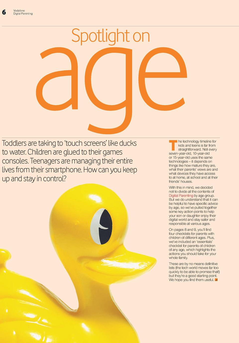 6  age   Vodafone Digital Parenting  Spotlight on  Toddlers are taking to    touch screens    like ducks to  water. Childr...