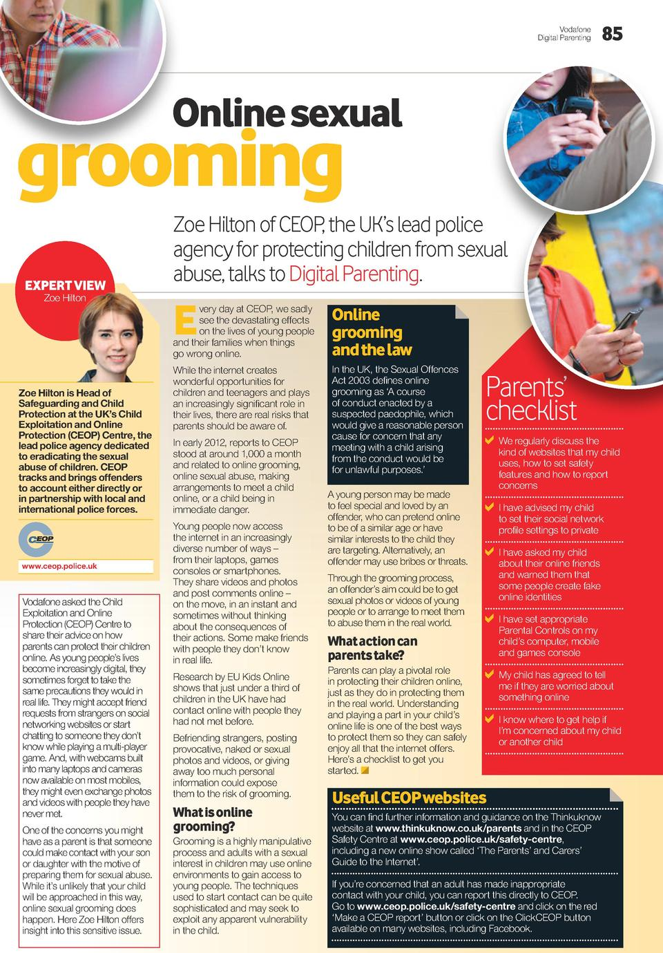 Vodafone Digital Parenting  85  Online sexual  grooming ExpErt viEw Zoe Hilton  Zoe Hilton is Head of Safeguarding and Chi...