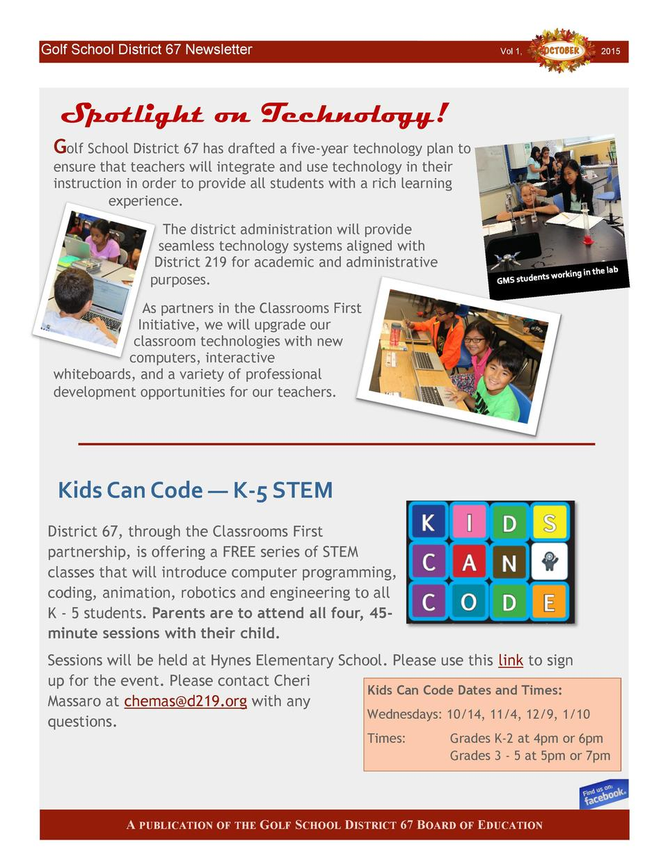 Golf School District 67 Newsletter  Vol 1,  2015  Spotlight on Technology  Golf School District 67 has drafted a five-year...