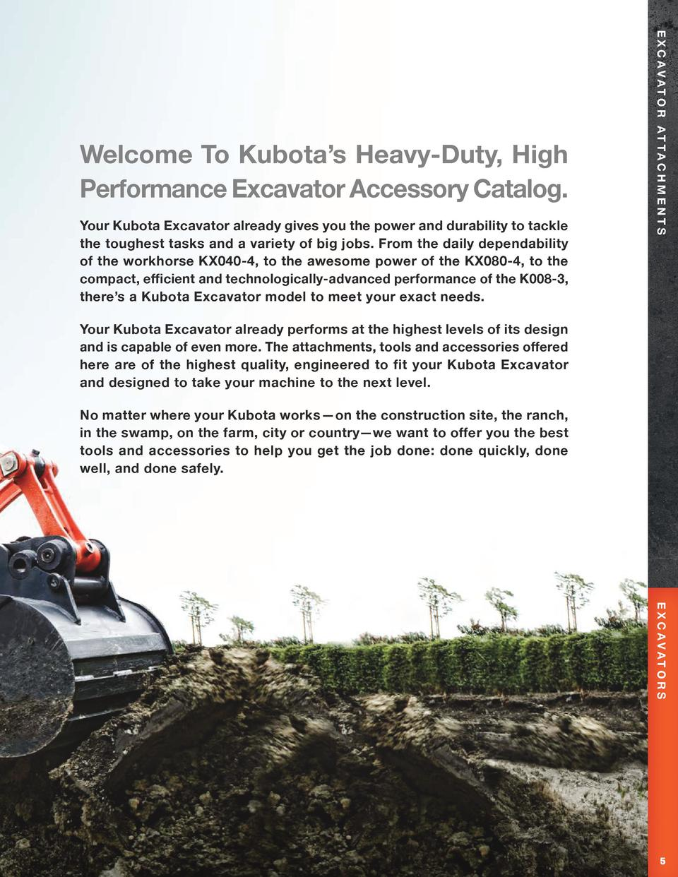 Your Kubota Excavator already gives you the power and durability to tackle the toughest tasks and a variety of big jobs. F...