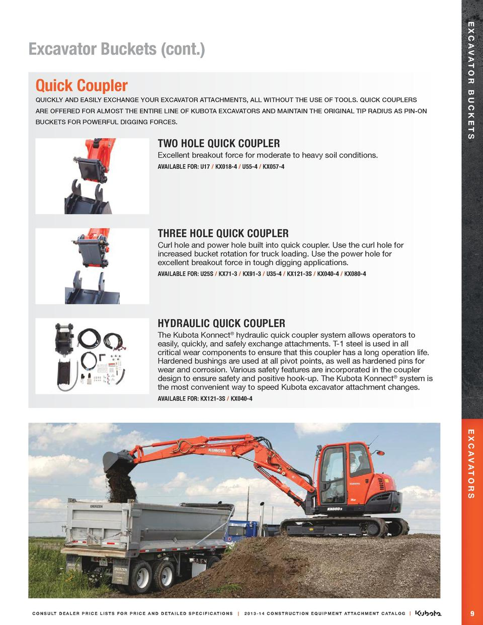 Quick Coupler Quickly and easily exchange your excavator attachments, all without the use of tools. Quick Couplers are off...