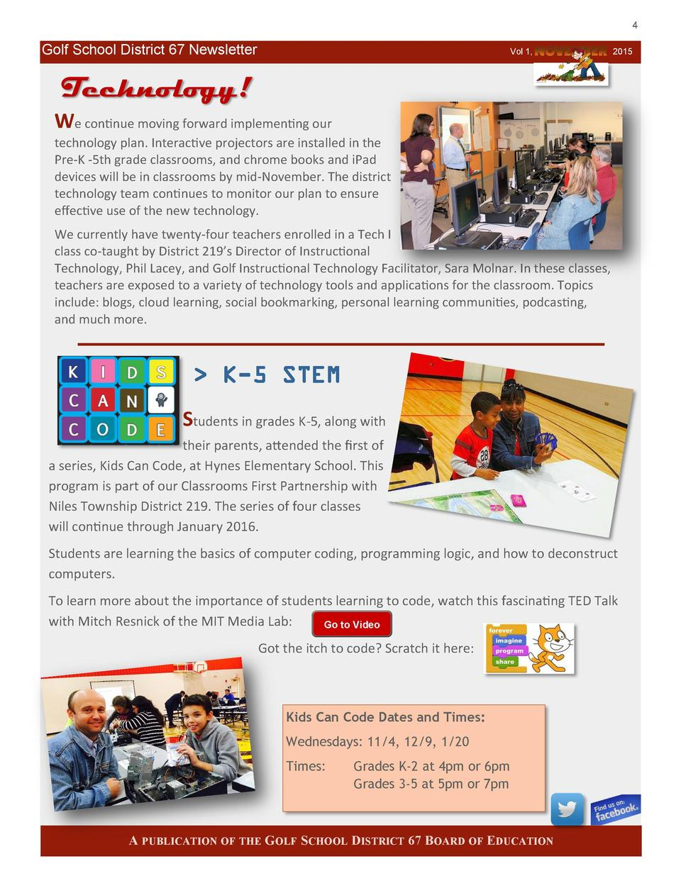 4  Golf School District 67 Newsletter  Vol 1,  2015  Technology  We continue moving forward implementing our technology pl...