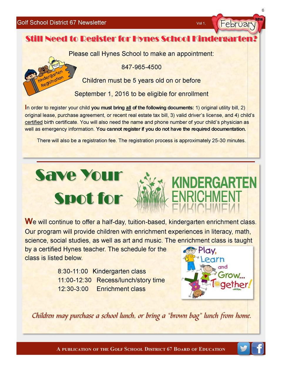 6  Golf School District 67 Newsletter  Vol 1,  Still Need to Register for Hynes School Kindergarten  Please call Hynes Sch...