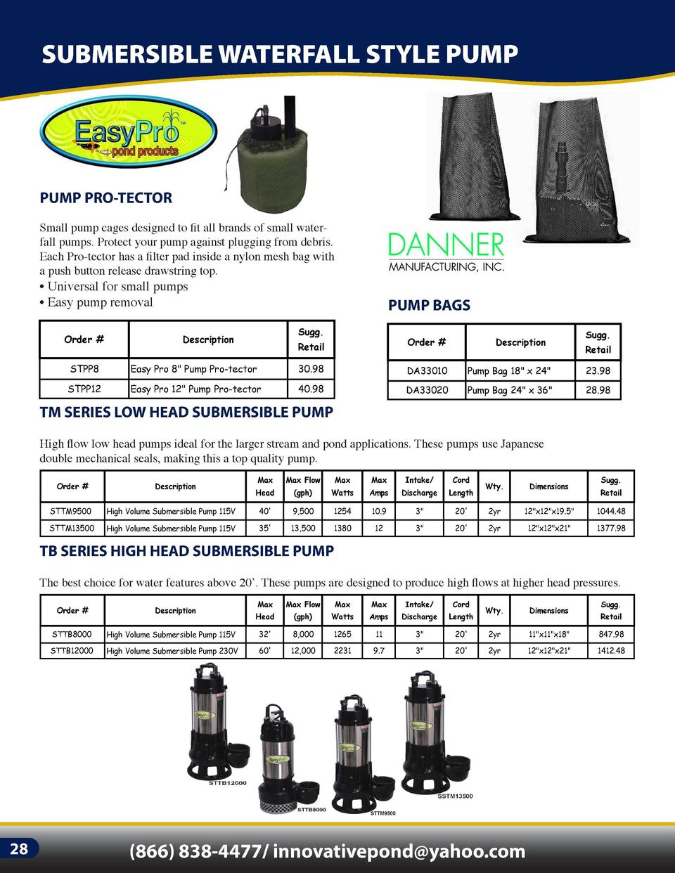 IN-LINE PUMPS  SUBMERSIBLE WATERFALL STYLE PUMP  PUMP PRO-TECTOR  ARTESIAN 2 LOW RPM PUMPS  Small pump cages designed to f...