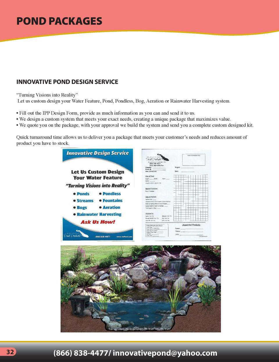 POND PACKAGES  INNOVATIVE POND DESIGN SERVICE  PROFESSIONAL POND KITS     Turning Visions into Reality    Let us custom de...