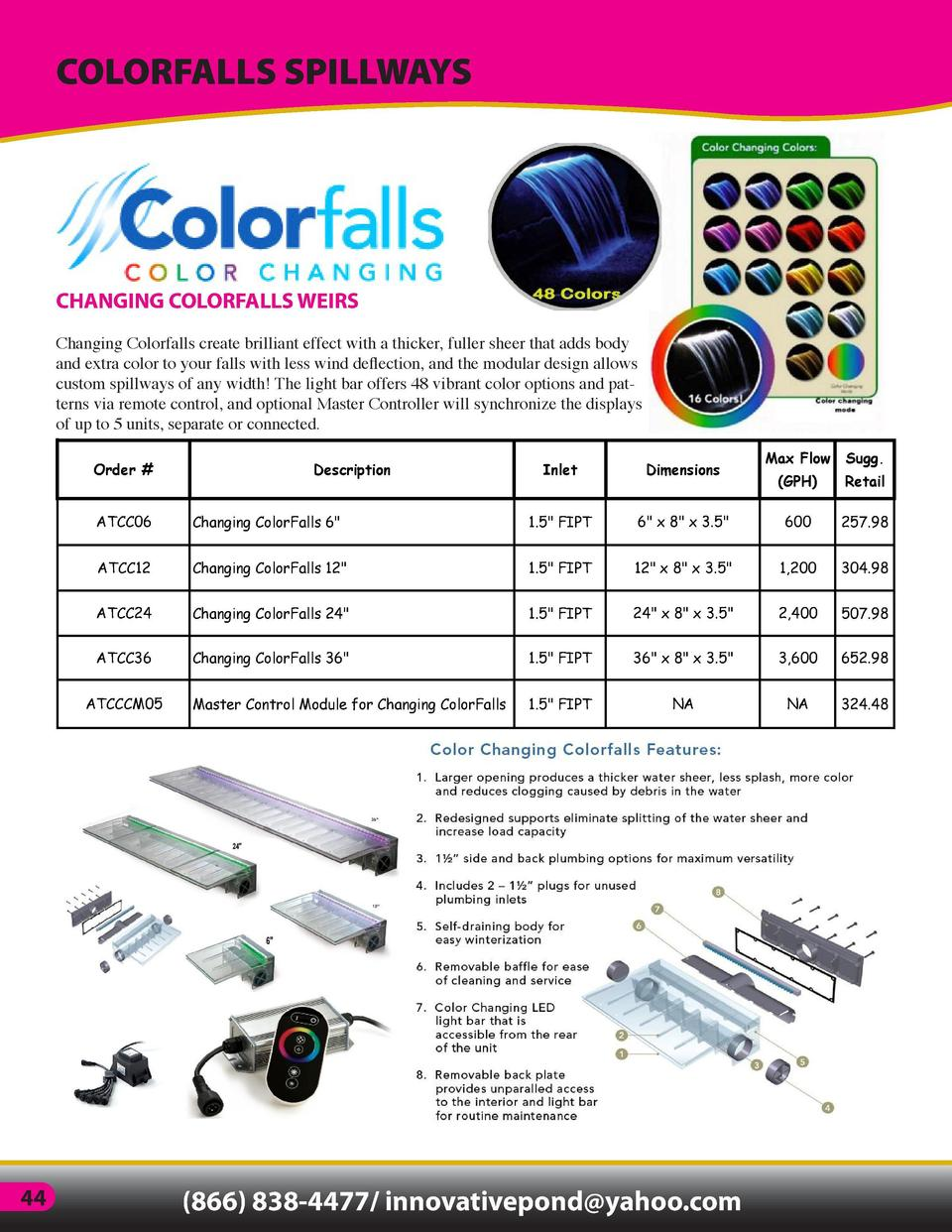 COLORFALLS SPILLWAYS  CLASSIC COLORFALLS  CHANGING COLORFALLS WEIRS  Classic Colorfalls are a perfect fit for formal retai...