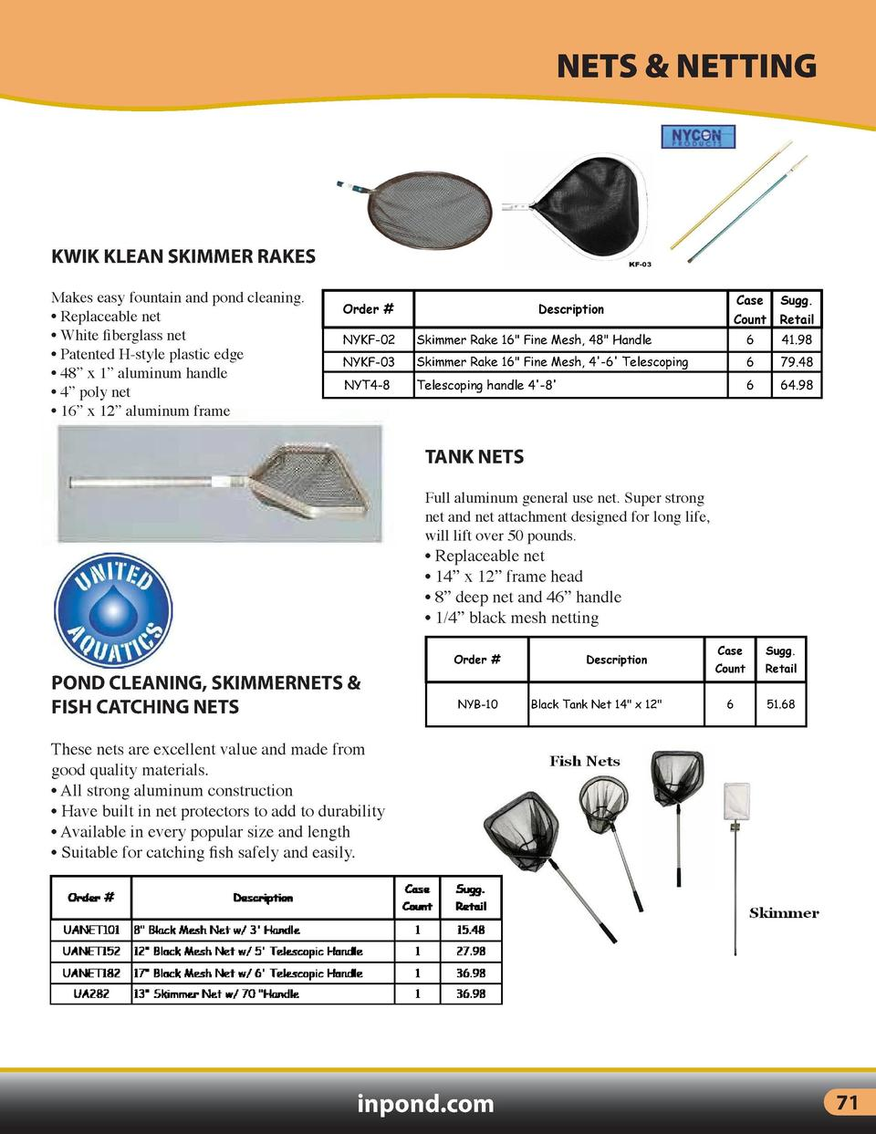 TEST KITS  NETS   NETTING  LIQUID TEST KITS  KWIK KLEAN SKIMMER RAKES  Pond Care liquid test kits are complete for testing...