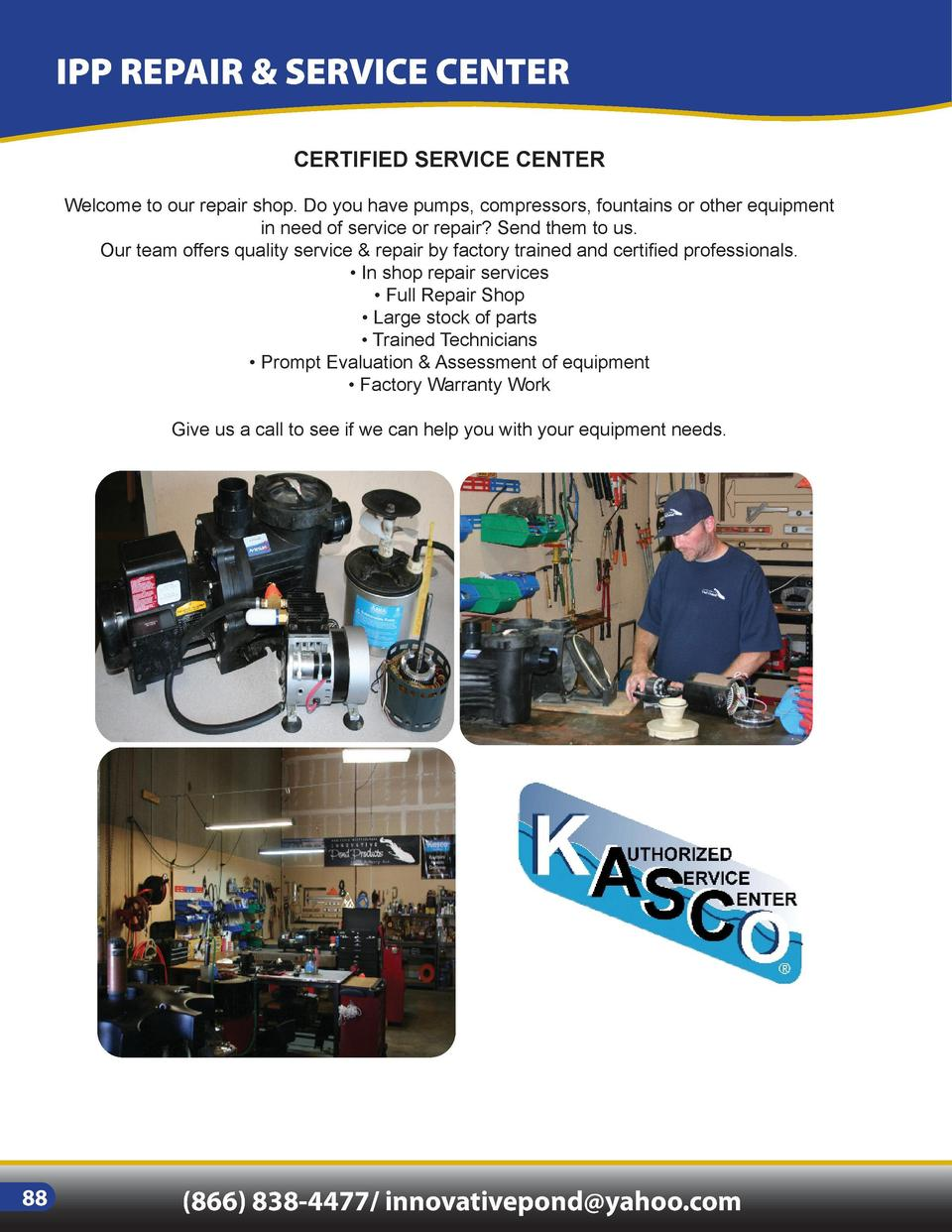 IPP REPAIR   SERVICE CENTER  FOUNTAIN NOZZLES  CERTIFIED SERVICE CENTER Welcome to our repair shop. Do you have pumps, com...