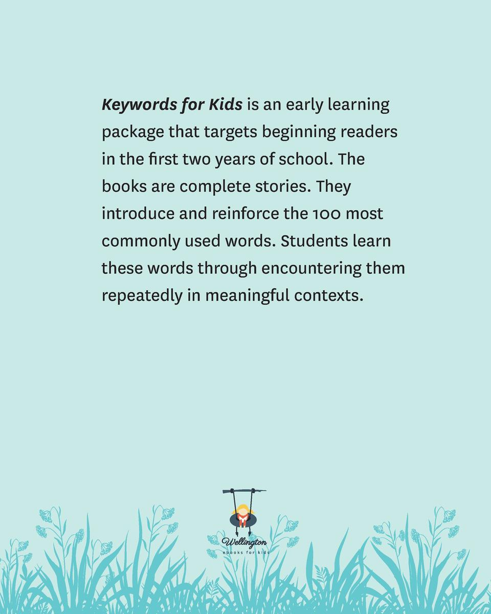 Keywords for Kids is an early learning package that targets beginning readers in the first two years of school. The books ...
