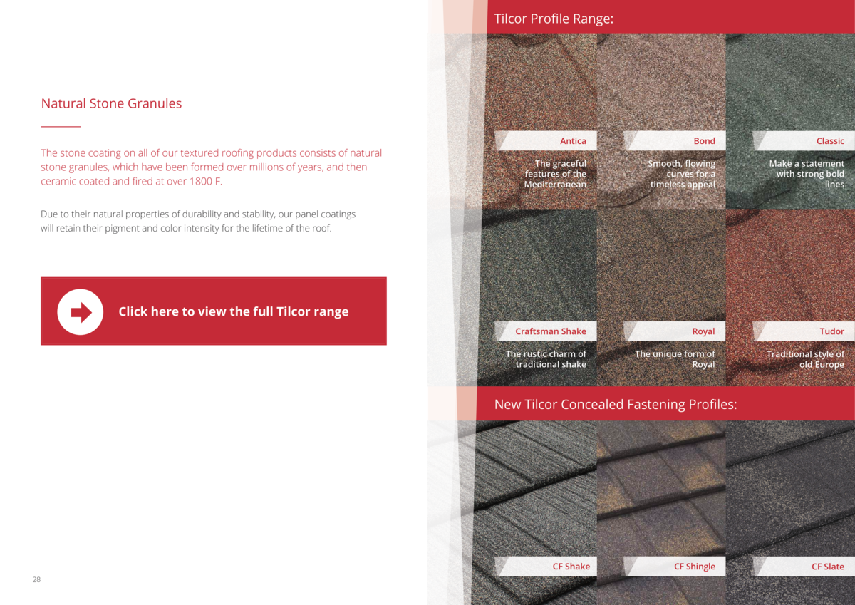 Tilcor Profile Range   Natural Stone Granules  The stone coating on all of our textured roofing products consists of natur...