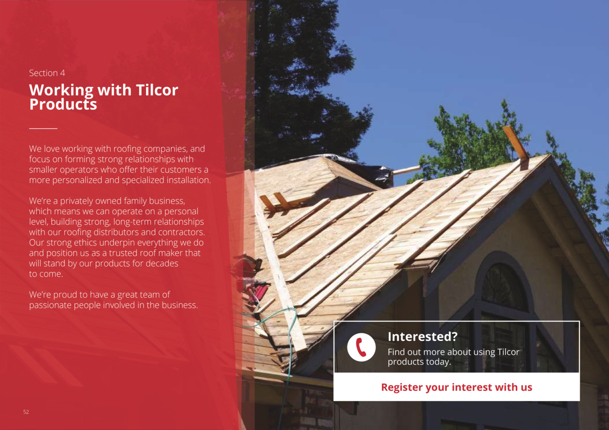 Section 4  Working with Tilcor Products We love working with roofing companies, and focus on forming strong relationships ...