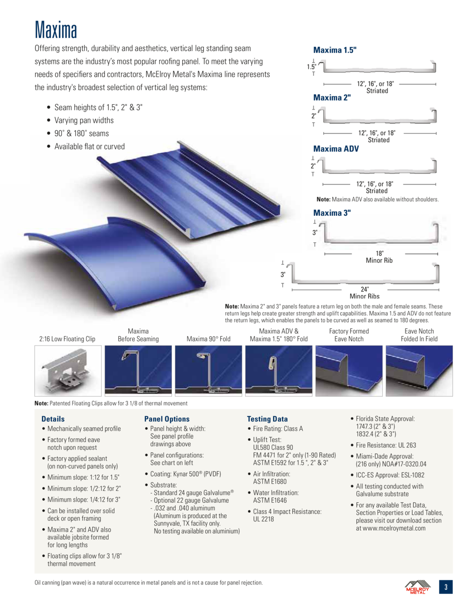 Maxima Offering strength, durability and aesthetics, vertical leg standing seam  Maxima 1.5   systems are the industry   s...