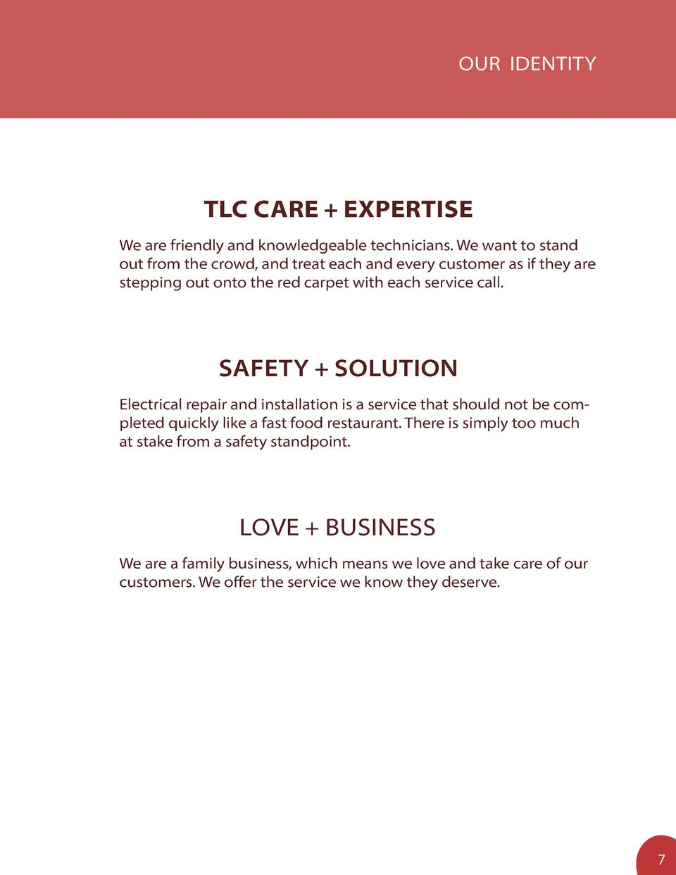 OUR IDENTITY  TLC CARE   EXPERTISE We are friendly and knowledgeable technicians. We want to stand out from the crowd, and...