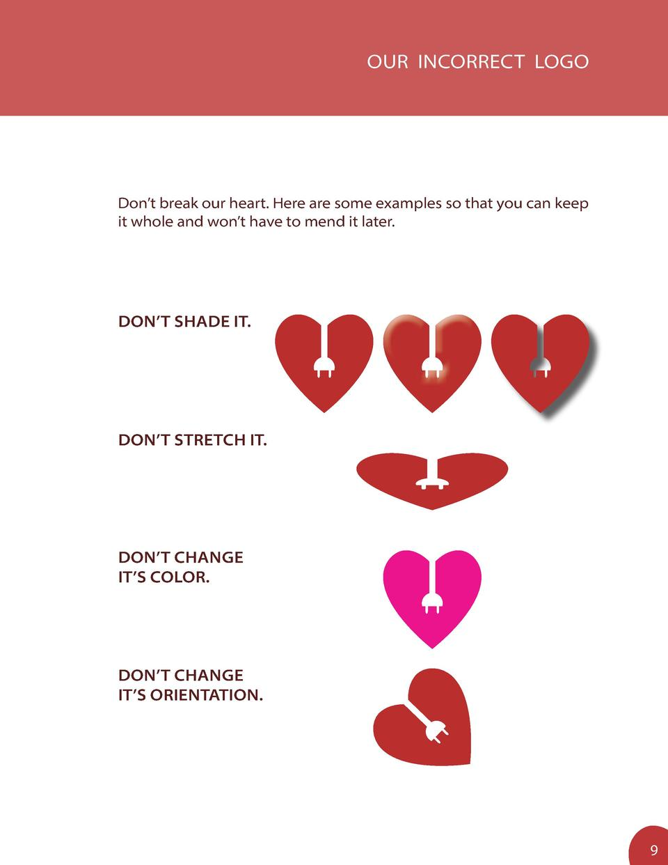 OUR INCORRECT LOGO  Don   t break our heart. Here are some examples so that you can keep it whole and won   t have to mend...