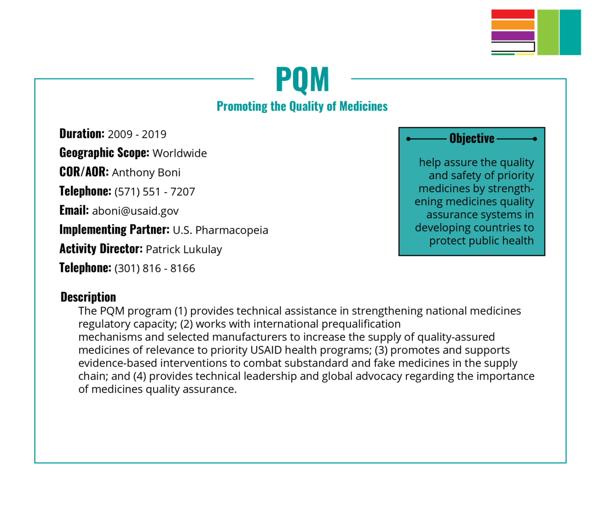 PQM Promoting the Quality of Medicines Duration 2009 - 2019 Geographic  Scope Worldwide COR AOR Anthony