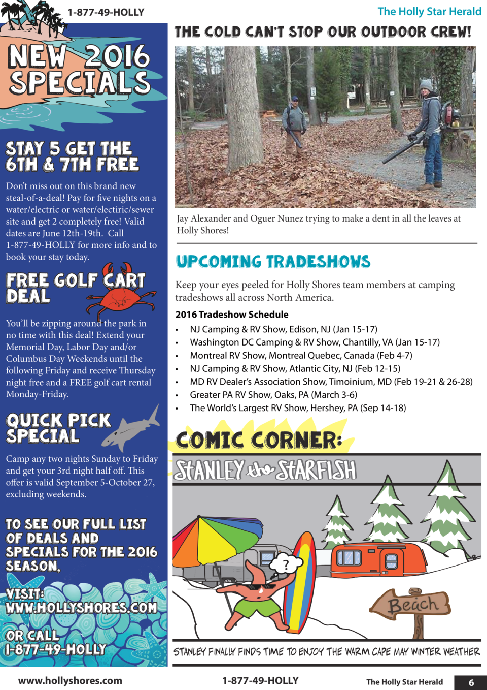 The Holly Star Herald  1-877-49-HOLLY  NEW 2016 SPECIALS  The Cold Can   t Stop Our Outdoor Crew   Stay 5 Get the 6th   7t...