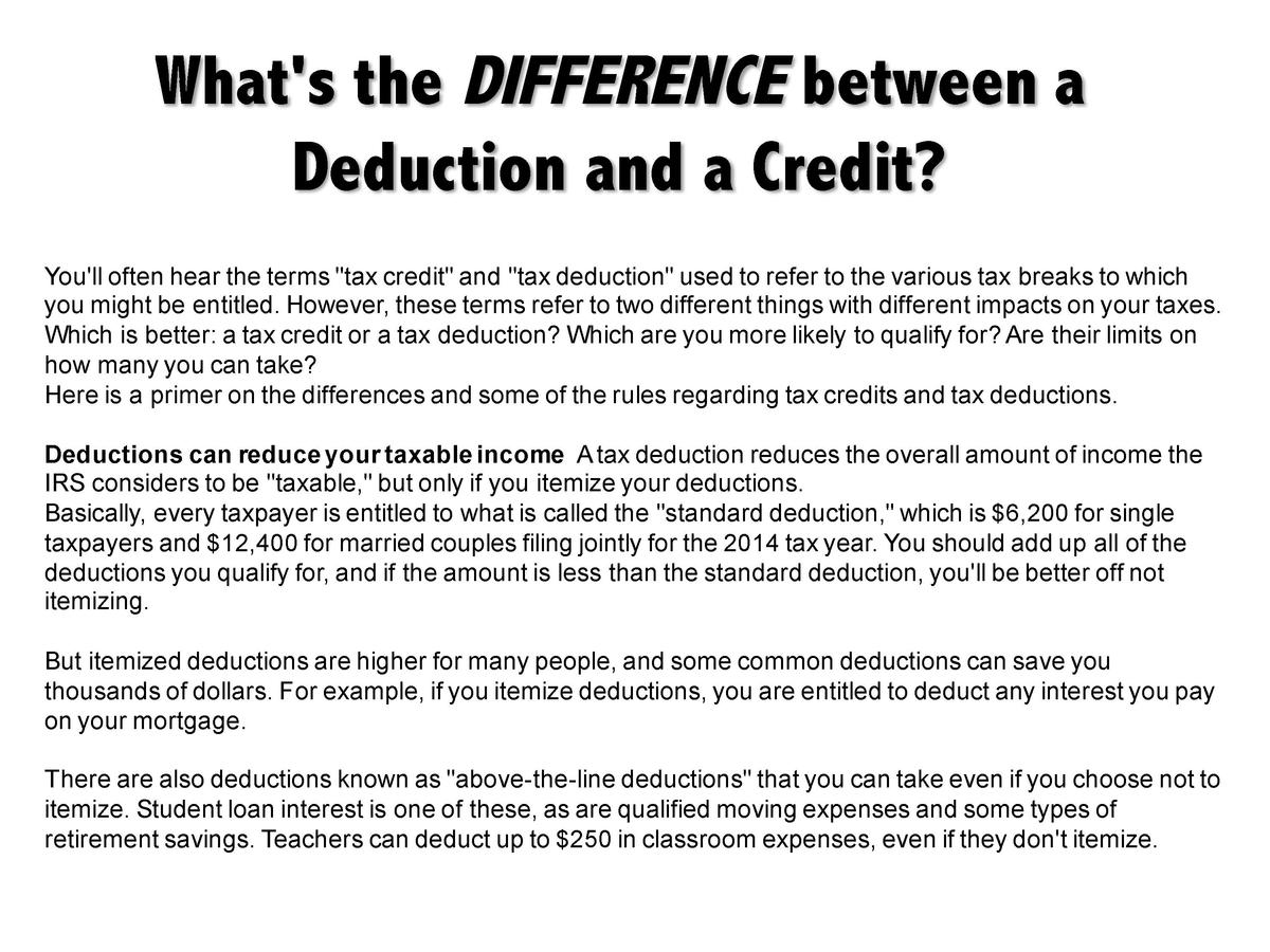What s the DIFFERENCE between a Deduction and a Credit  You ll often hear the terms  tax credit  and  tax deduction  used ...