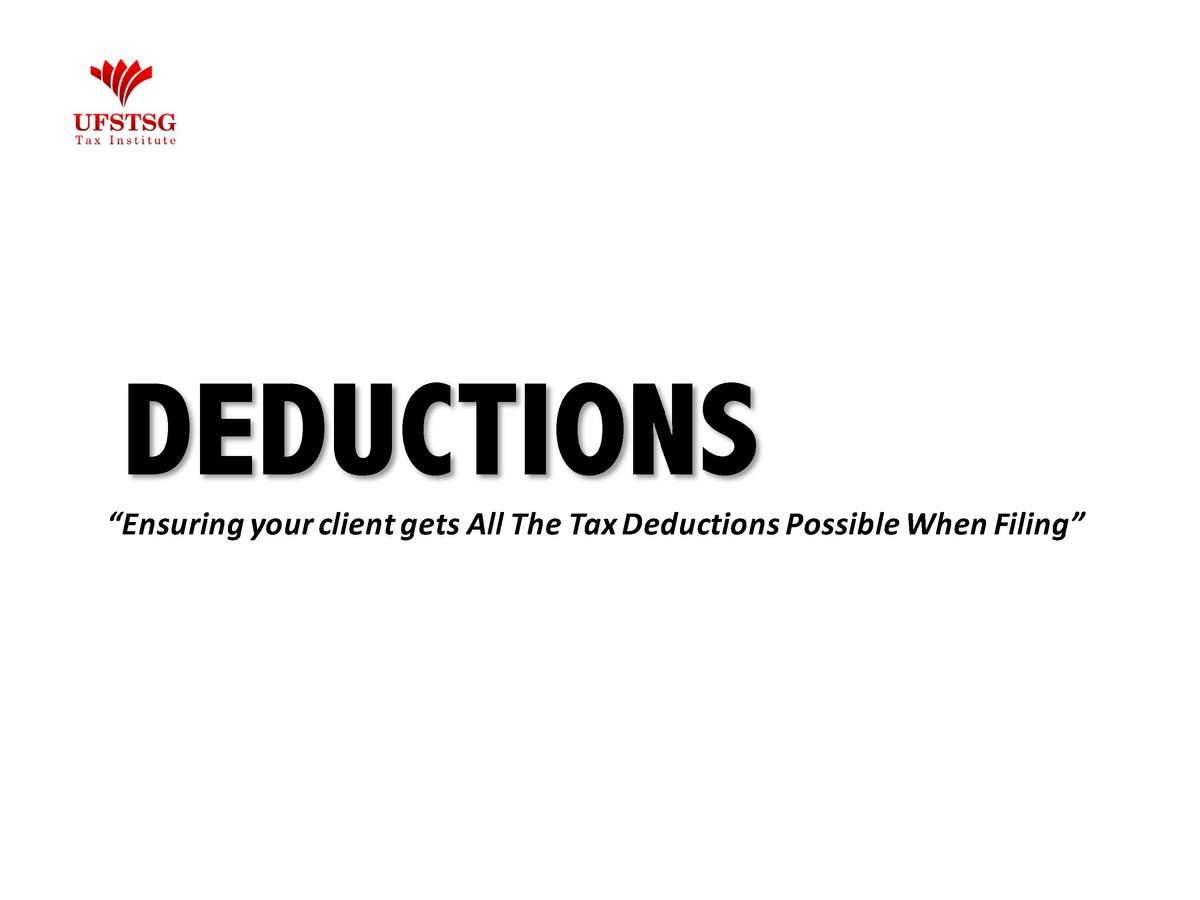 DEDUCTIONS     Ensuring your client gets All The Tax Deductions Possible When Filing