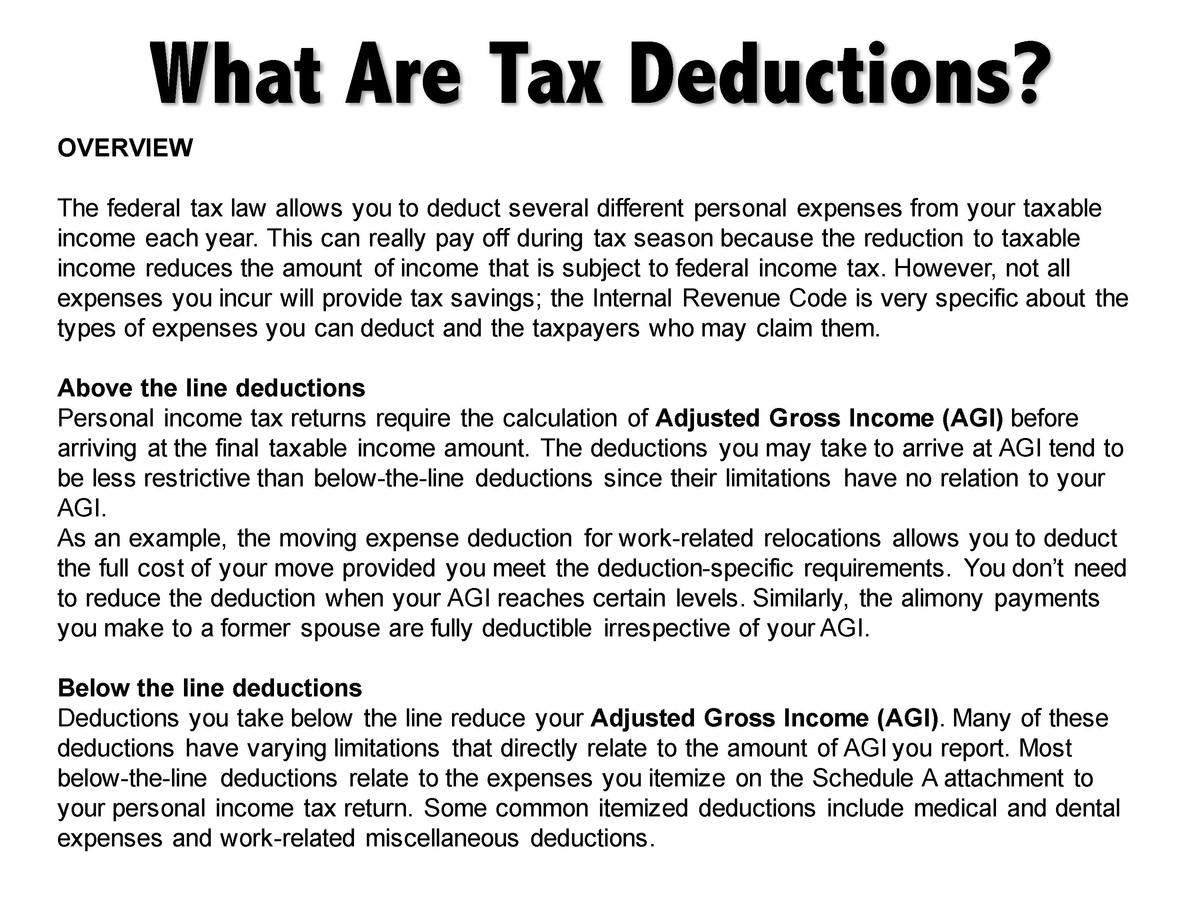 What Are Tax Deductions  OVERVIEW The federal tax law allows you to deduct several different personal expenses from your t...