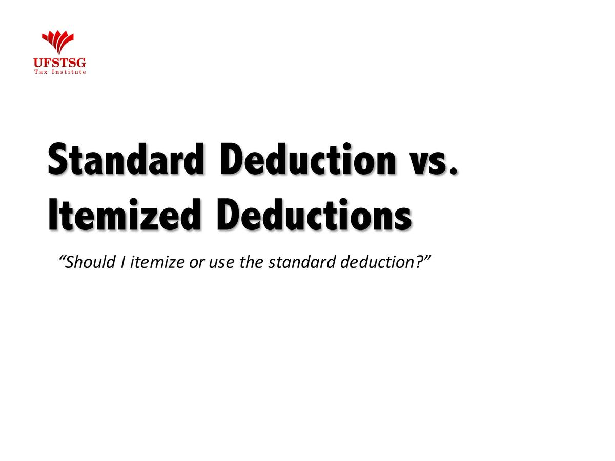 Which is better for tax deductions, itemization or a standard deduction?