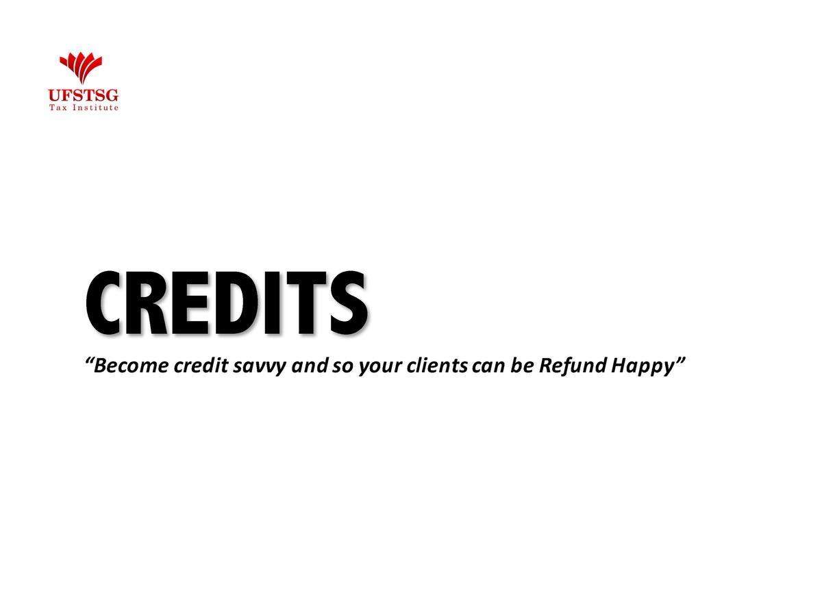 CREDITS     Become credit savvy and so your clients can be Refund Happy