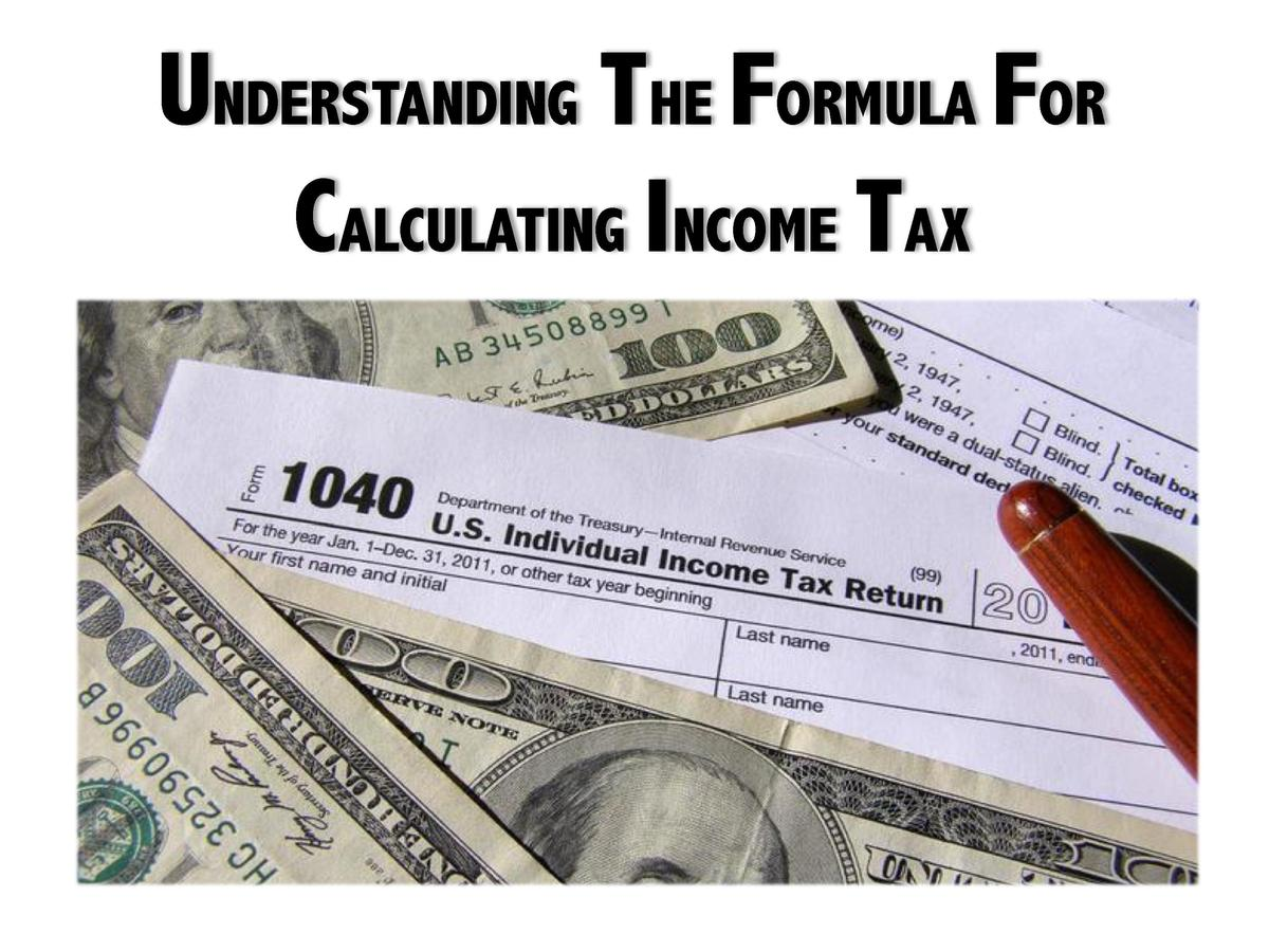 UNDERSTANDING THE FORMULA FOR CALCULATING INCOME TAX