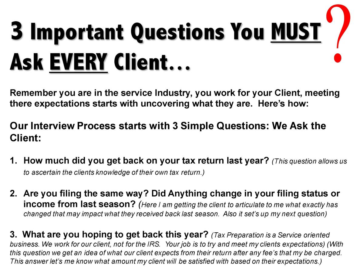 3 Important Questions You MUST Ask EVERY Client    Remember you are in the service Industry, you work for your Client, mee...